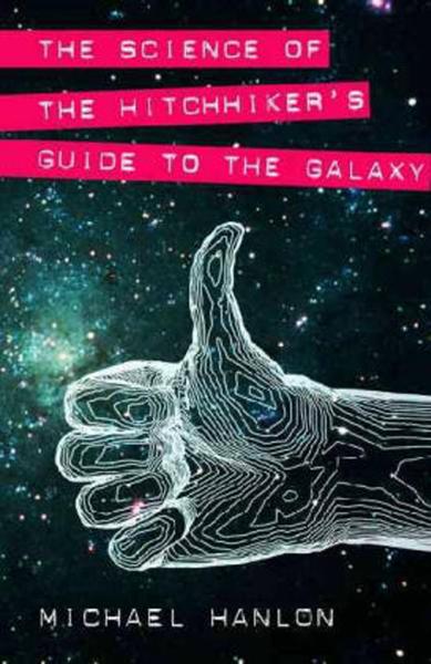 La ciencia de la guía del autoestopista galáctico
