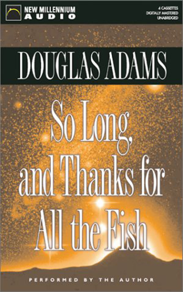 So Long and Thanks for All the Fish - Audio